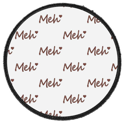 Meh Round Patch Designed By Sengul