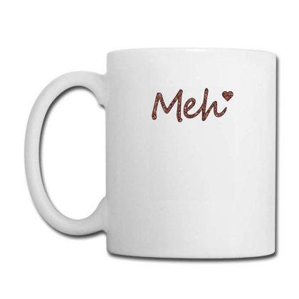 Meh Coffee Mug Designed By Sengul