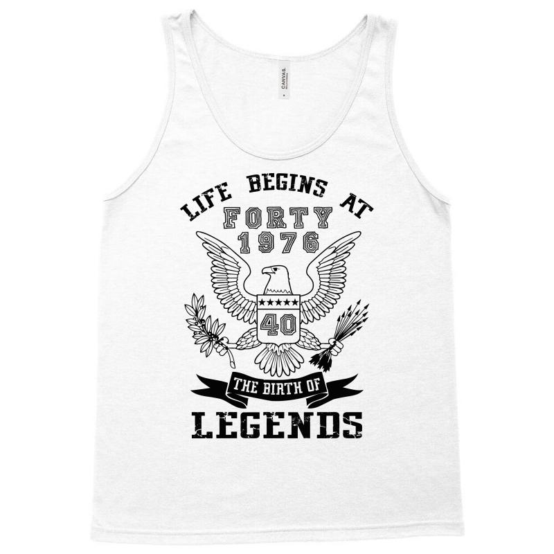 Life Begins At Forty 1976 The Birth Of Legends Tank Top | Artistshot