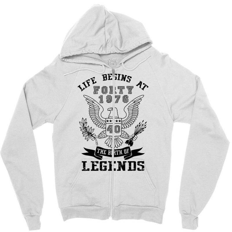 Life Begins At Forty 1976 The Birth Of Legends Zipper Hoodie | Artistshot
