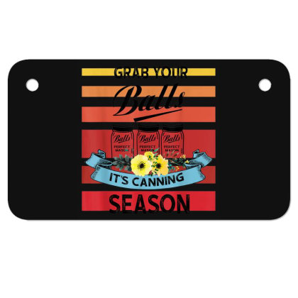 Grab Your Balls It's Canning Season Motorcycle License Plate Designed By Mrt90