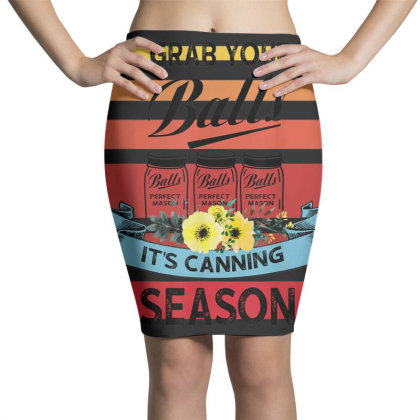 Grab Your Balls It's Canning Season Pencil Skirts Designed By Mrt90