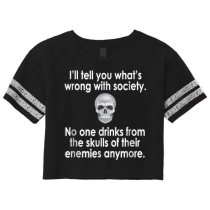 Wrong Society  Drink From The Skull Of Your Enemies Scorecard Crop Tee Designed By Schulz-12