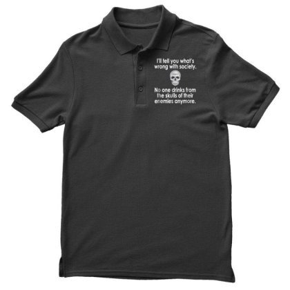 Wrong Society  Drink From The Skull Of Your Enemies Men's Polo Shirt Designed By Schulz-12