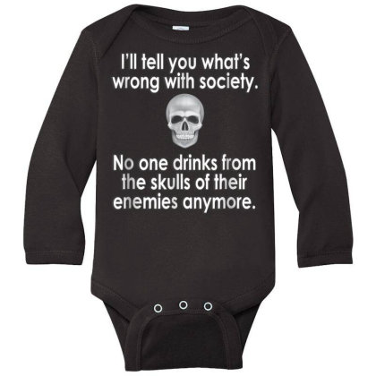 Wrong Society  Drink From The Skull Of Your Enemies Long Sleeve Baby Bodysuit Designed By Schulz-12