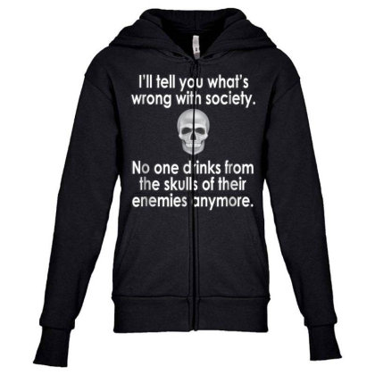 Wrong Society  Drink From The Skull Of Your Enemies Youth Zipper Hoodie Designed By Schulz-12