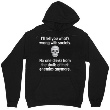 Wrong Society  Drink From The Skull Of Your Enemies Unisex Hoodie Designed By Schulz-12