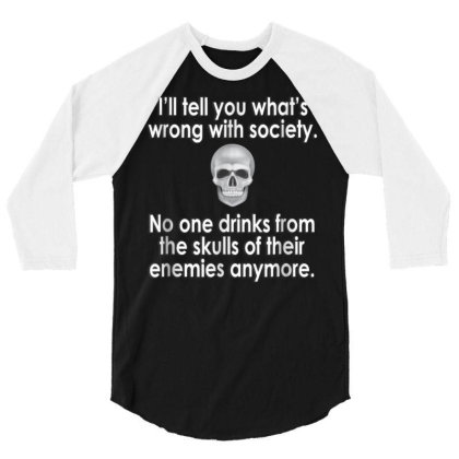 Wrong Society  Drink From The Skull Of Your Enemies 3/4 Sleeve Shirt Designed By Schulz-12