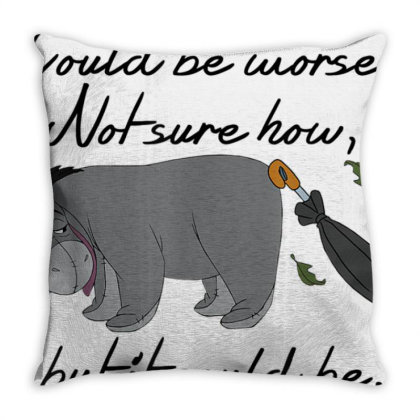 Winnie The Pooh Eeyore Could Be Worse Throw Pillow Designed By Schulz-12