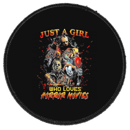 Just A Girl Who Loves Horror Movies Halloween Round Patch Designed By Mrt90