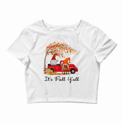 It's Fall Y'all Cute Gnomes Pumpkin Autumn Tree Fall Leaves Crop Top Designed By Mrt90