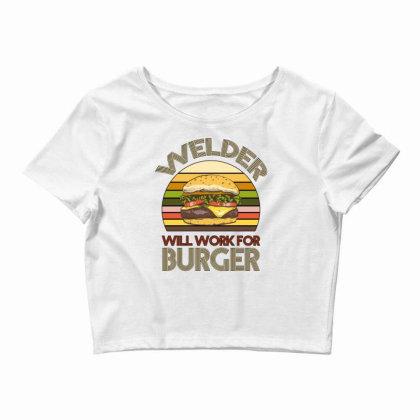 Welder Wıll Work For Burger Crop Top Designed By Bettercallsaul
