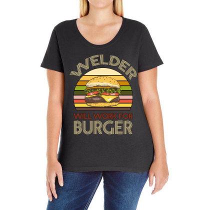 Welder Wıll Work For Burger Ladies Curvy T-shirt Designed By Bettercallsaul