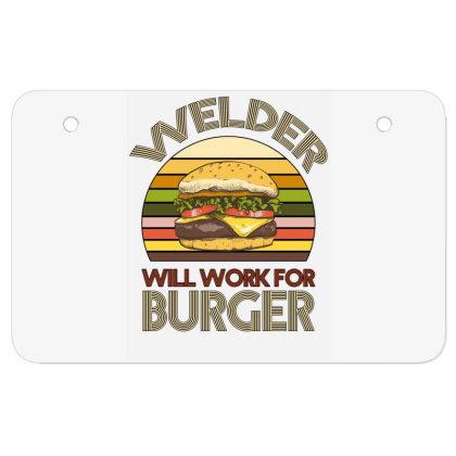 Welder Wıll Work For Burger Atv License Plate Designed By Bettercallsaul