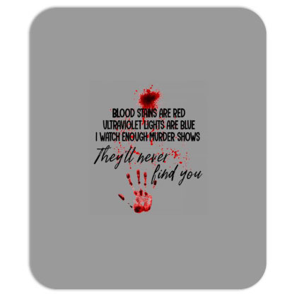 Blood Stains Are Red Ultraviolet Lights Are Blue Hand Blood Mousepad Designed By Mrt90