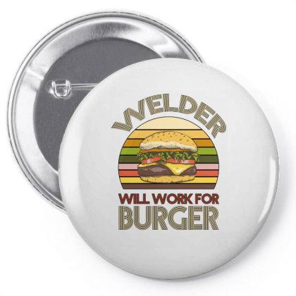 Welder Wıll Work For Burger Pin-back Button Designed By Bettercallsaul