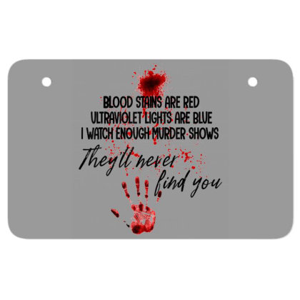 Blood Stains Are Red Ultraviolet Lights Are Blue Hand Blood Atv License Plate Designed By Mrt90