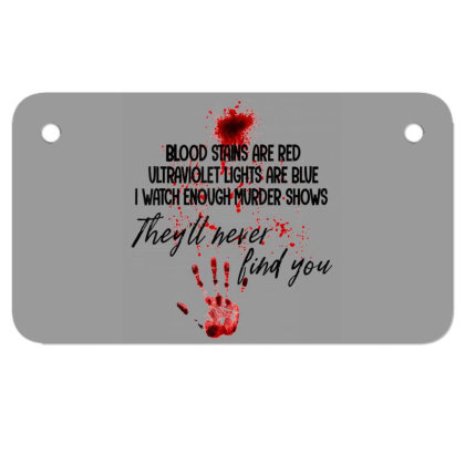 Blood Stains Are Red Ultraviolet Lights Are Blue Hand Blood Motorcycle License Plate Designed By Mrt90