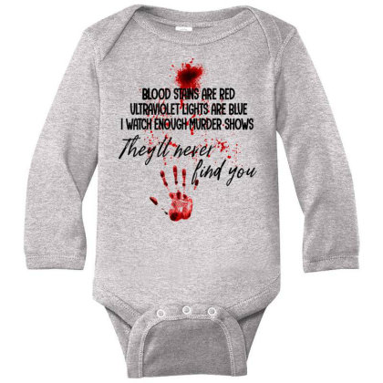 Blood Stains Are Red Ultraviolet Lights Are Blue Hand Blood Long Sleeve Baby Bodysuit Designed By Mrt90