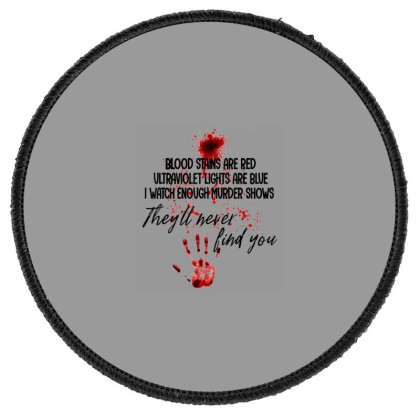 Blood Stains Are Red Ultraviolet Lights Are Blue Hand Blood Round Patch Designed By Mrt90