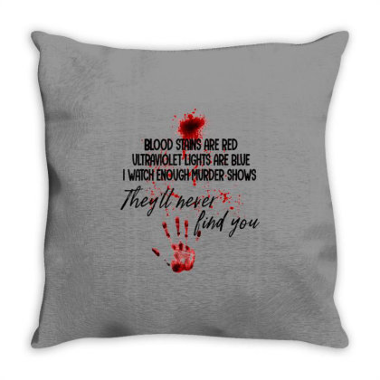 Blood Stains Are Red Ultraviolet Lights Are Blue Hand Blood Throw Pillow Designed By Mrt90