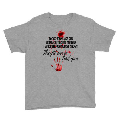 Blood Stains Are Red Ultraviolet Lights Are Blue Hand Blood Youth Tee Designed By Mrt90