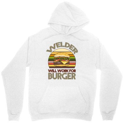 Welder Wıll Work For Burger Unisex Hoodie Designed By Bettercallsaul