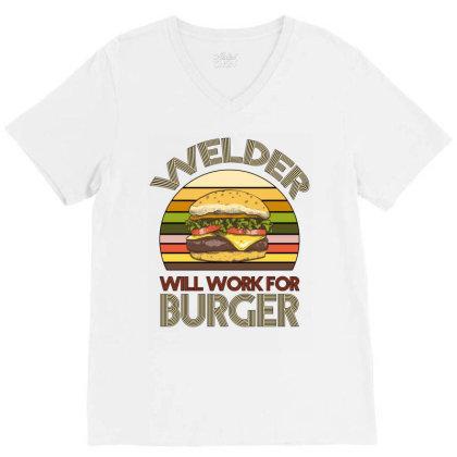 Welder Wıll Work For Burger V-neck Tee Designed By Bettercallsaul