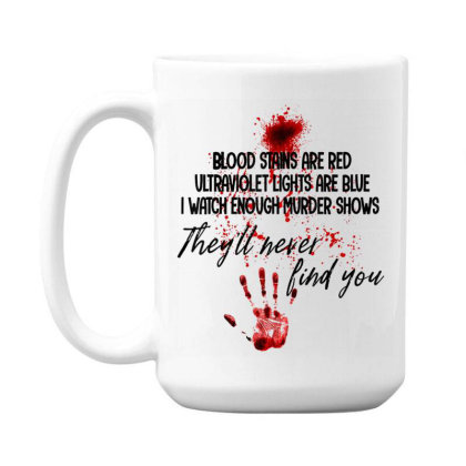 Blood Stains Are Red Ultraviolet Lights Are Blue Hand Blood 15 Oz Coffe Mug Designed By Mrt90