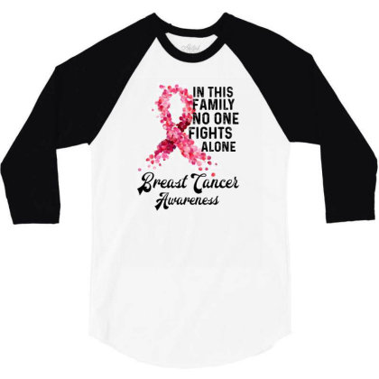 In This Family Fights Alone Breast Cancer Awareness 3/4 Sleeve Shirt Designed By Bettercallsaul