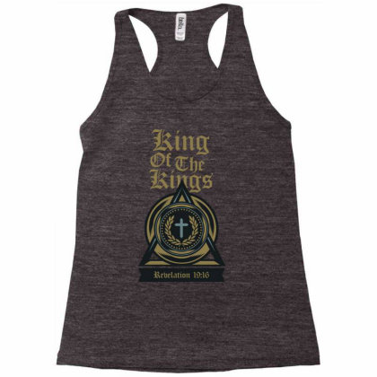 King Of The Kings Racerback Tank Designed By Chiks