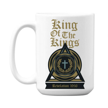 King Of The Kings 15 Oz Coffe Mug Designed By Chiks