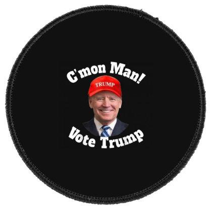 C'mon Man Biden Votes Trump Round Patch Designed By Kakashop
