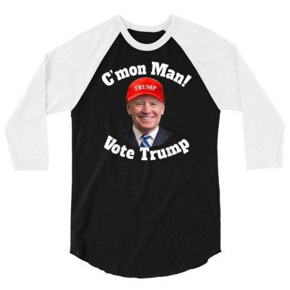 C'mon Man Biden Votes Trump 3/4 Sleeve Shirt Designed By Kakashop