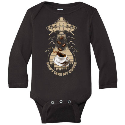 Don't Take My Coffee Long Sleeve Baby Bodysuit Designed By Bettercallsaul