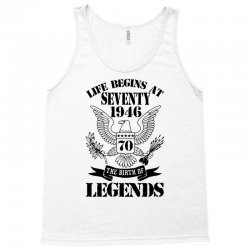 Life Begins At Seventy1946 The Birth Of Legends Tank Top | Artistshot