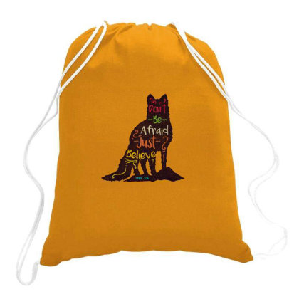 Don't Be Afraid Just Believe Drawstring Bags Designed By Chiks