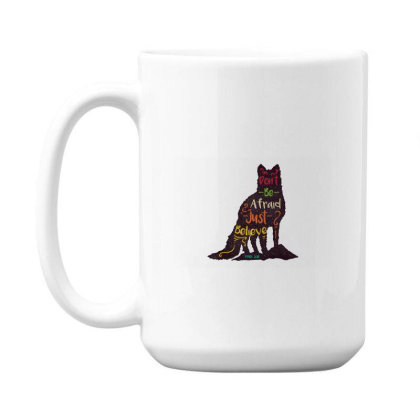 Don't Be Afraid Just Believe 15 Oz Coffe Mug Designed By Chiks