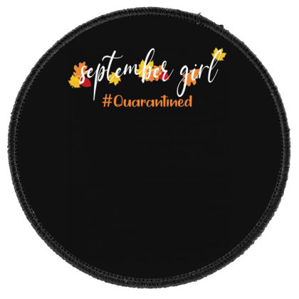 September Girl Quarantined For Dark Round Patch Designed By Akin