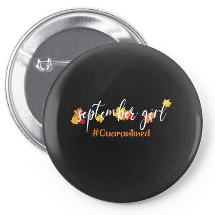 September Girl Quarantined For Dark Pin-back Button Designed By Akin