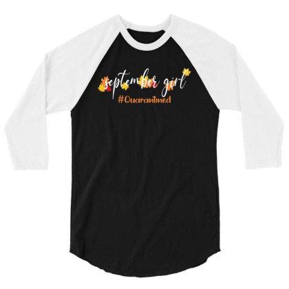 September Girl Quarantined For Dark 3/4 Sleeve Shirt Designed By Akin