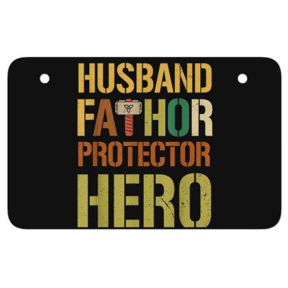 Husband Fathor Protector Hero Atv License Plate Designed By Kakashop