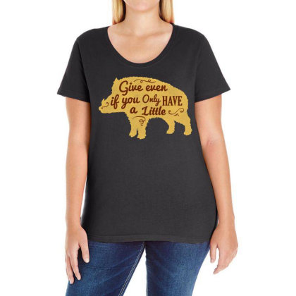 Give Even If You Have A Little Ladies Curvy T-shirt Designed By Chiks