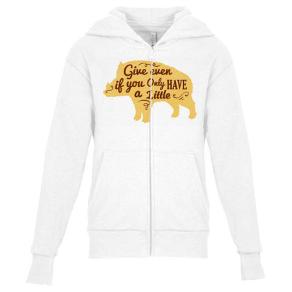 Give Even If You Have A Little Youth Zipper Hoodie Designed By Chiks