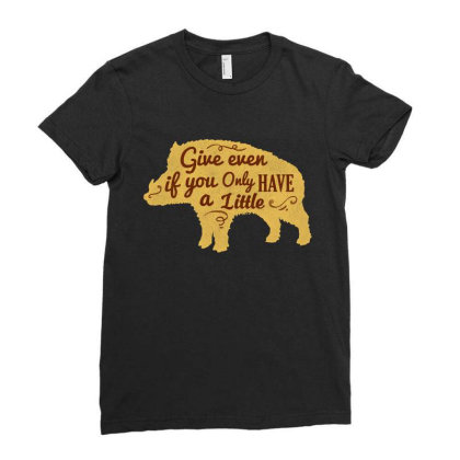 Give Even If You Have A Little Ladies Fitted T-shirt Designed By Chiks