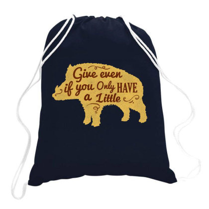 Give Even If You Have A Little Drawstring Bags Designed By Chiks