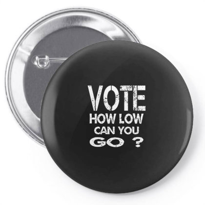 Vote How Low Can You Go Retro Election Day Pin-back Button Designed By Qudkin