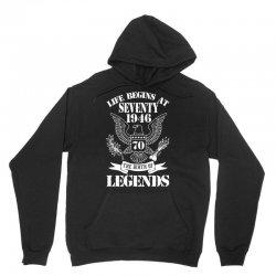 Life Begins At Seventy1946 The Birth Of Legends Unisex Hoodie | Artistshot