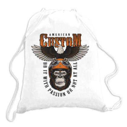 American Custom, Do It With Passion Or Not At All, Gorilla, Eagle Drawstring Bags Designed By Estore