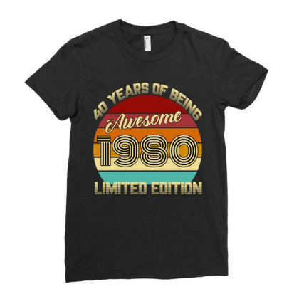 40 Years Of Being Awesome 1980 Limited Edition Ladies Fitted T-shirt Designed By Ashlıcar